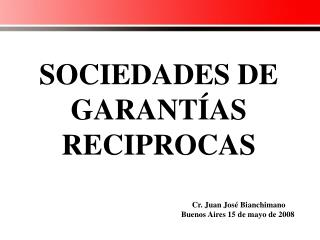 SOCIEDADES DE GARANT AS RECIPROCAS
