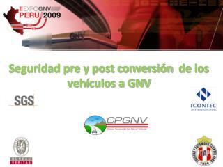Seguridad pre y post conversi n  de los veh culos a GNV