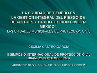 LA EQUIDAD DE G NERO EN  LA GESTI N INTEGRAL DEL RIESGO DE DESASTRES Y LA PROTECCI N CIVIL EN MEXICO   LAS UNIDADES MUN