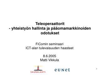 Teleoperaattorit - yhteisty n hallinta ja p  omamarkkinoiden odotukset