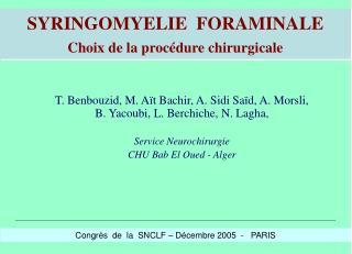 SYRINGOMYELIE  FORAMINALE  Choix de la proc dure chirurgicale