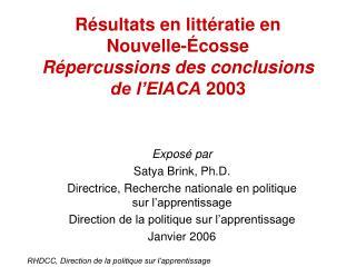 Expos  par Satya Brink, Ph.D. Directrice, Recherche nationale en politique sur l apprentissage Direction de la politique
