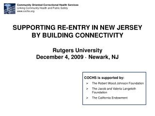 SUPPORTING RE-ENTRY IN NEW JERSEY BY BUILDING CONNECTIVITY  Rutgers University December 4, 2009   Newark, NJ