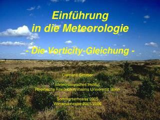 Einf hrung  in die Meteorologie    - Die Vorticity-Gleichung -