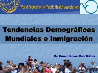 Tendencias Demogr ficas Mundiales e Inmigraci n