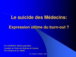 Le suicide des M decins:   Expression ultime du burn-out