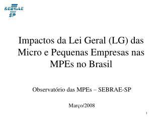 Impactos da Lei Geral LG das Micro e Pequenas Empresas nas MPEs no Brasil