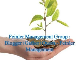 Feinler Management Group Blogger Gather Quora Feinler Manage