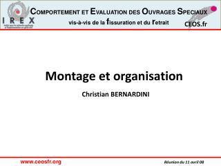 Montage et organisation  Christian BERNARDINI