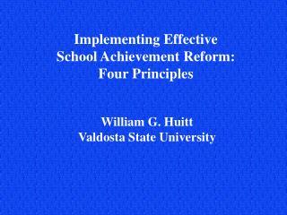 Implementing Effective School Achievement Reform: Four Principles