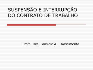 SUSPENS O E INTERRUP  O DO CONTRATO DE TRABALHO