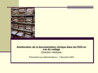 Am lioration de la documentation clinique dans les HUG en vue du codage - Direction m dicale -  Pr sentation aux Adminis