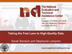 Taking the Fast Lane to High-Quality Data    Sarah Bardack and Stephanie Lampron