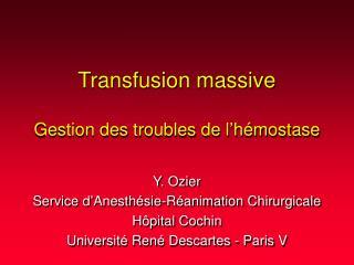 Transfusion massive  Gestion des troubles de l h mostase