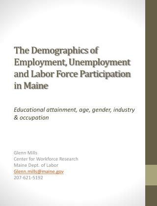 The Demographics of Employment, Unemployment and Labor Force Participation  in Maine