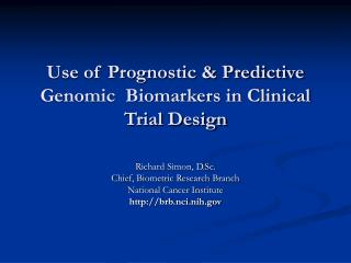 Use of Prognostic  Predictive Genomic  Biomarkers in Clinical Trial Design