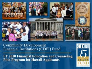 Community Development  Financial Institutions CDFI Fund   FY 2010 Financial Education and Counseling Pilot Program for H
