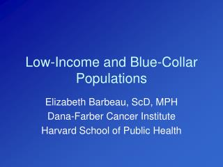 Low-Income and Blue-Collar Populations