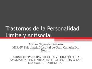 Trastornos de la Personalidad L mite y Antisocial