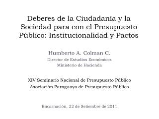 Deberes de la Ciudadan a y la Sociedad para con el Presupuesto P blico: Institucionalidad y Pactos