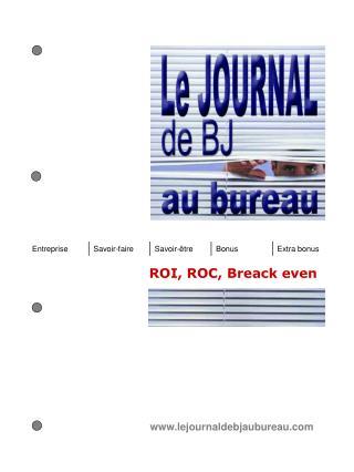 ROI, ROC, Breack even