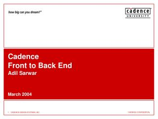 Cadence  Front to Back End Adil Sarwar