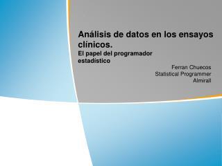 An lisis de datos en los ensayos cl nicos. El papel del programador estad stico