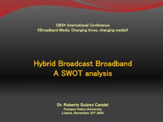 OBS International Conference  Broadband Media: Changing times, changing media
