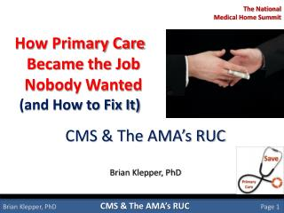 CMS  The AMA s RUC  Brian Klepper, PhD