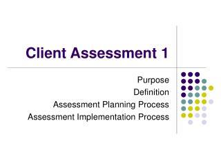 Client Assessment 1