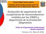 Universidad Veracruzana  Comit s Interinstitucionales para la Evaluaci n de la Educaci n Superior