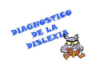 DIAGNOSTICO DE LA DISLEXIA