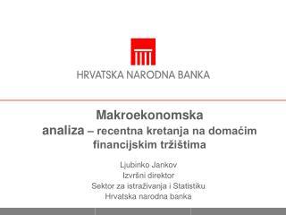 Makroekonomska analiza   recentna kretanja na domacim financijskim tr i tima