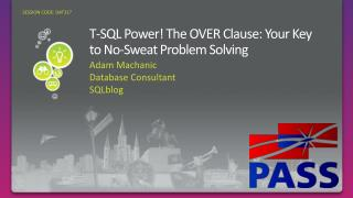 T-SQL Power The OVER Clause: Your Key to No-Sweat Problem Solving