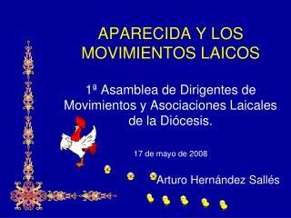 APARECIDA Y LOS MOVIMIENTOS LAICOS  1  Asamblea de Dirigentes de Movimientos y Asociaciones Laicales de la Di cesis.  17