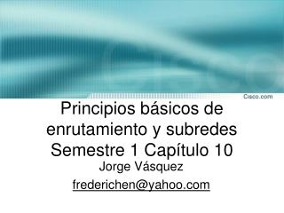 Principios b sicos de enrutamiento y subredes   Semestre 1 Cap tulo 10