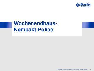 Wochenendhaus-Kompakt-Police