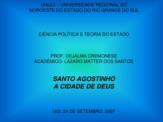 UNIJUI   UNIVERSIDADE REGIONAL DO  NOROESTE DO ESTADO DO RIO GRANDE DO SUL
