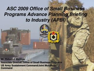 ASC 2009 Office of Small Business Programs Advance Planning Briefing to Industry APBI