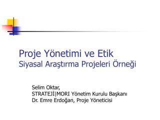 Proje Y netimi ve Etik Siyasal Arastirma Projeleri  rnegi