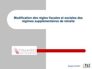 Modification des r gles fiscales et sociales des r gimes suppl mentaires de retraite