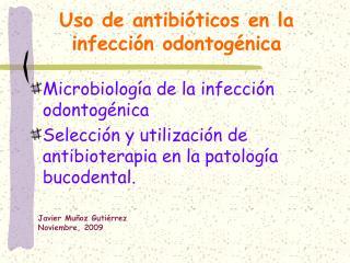Uso de antibi ticos en la infecci n odontog nica