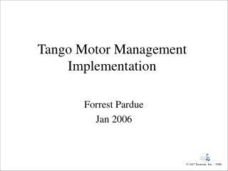 Tango Motor Management Implementation