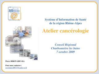 Pierre BIRON RRC-RA  Pour nous contacter :  assistanceDCCsante-ra.fr