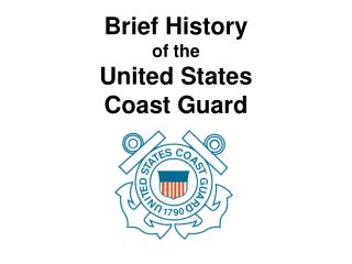 Brief History of the United States Coast Guard