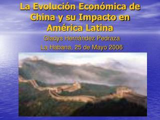 La Evoluci n Econ mica de China y su Impacto en Am rica Latina
