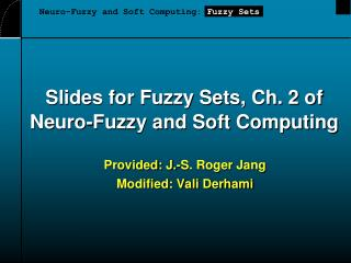 Slides for Fuzzy Sets, Ch. 2 of Neuro-Fuzzy and Soft Computing