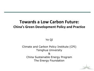 Towards a Low Carbon Future:  China s Green Development Policy and Practice
