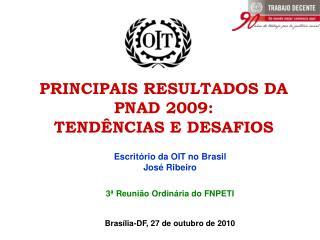 PRINCIPAIS RESULTADOS DA PNAD 2009:  TEND NCIAS E DESAFIOS