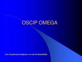 OSCIP OMEGA
